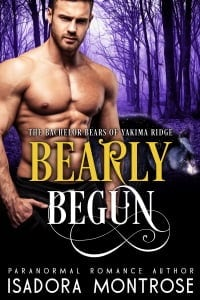 Bearly Begun by Paranormal Romance Author Isadora Montrose