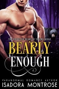Bearly Enough by Paranormal Romance Author Isadora Montrose