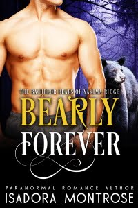 Bearly Forever by Paranormal Romance Author Isadora Montrose