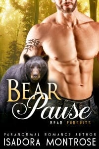 Bear Pause by Paranormal Romance Author Isadora Montrose