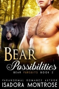 Bear Possibilities by Paranormal Romance Author Isadora Montrose