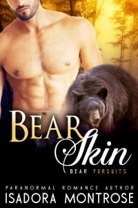 Bear Skin by Paranormal Romance Author Isadora Montrose