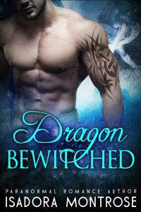 Dragon Bewitched by Paranormal Romance Author Isadora Montrose