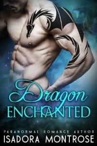 Dragon Enchanted by Paranormal Romance Author Isadora Montrose