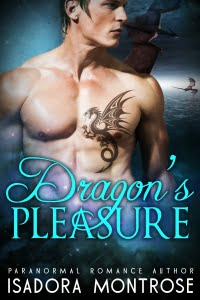 Dragon's Pleasure by Paranormal Romance Author Isadora Montrose