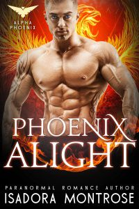 Phoenix Alight by Paranormal Romance Author Isadora Montrose