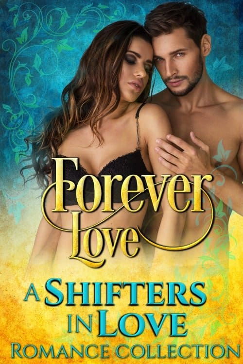 Forever Love: A Shifters in Love Romance Collection
