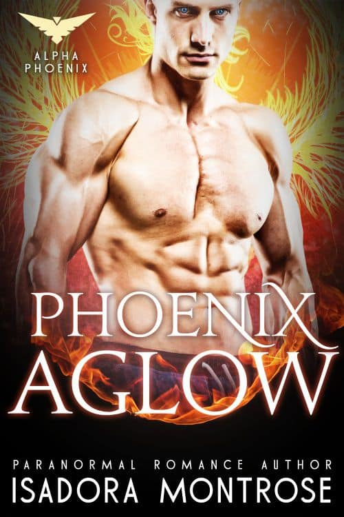 Phoenix Aglow by Paranormal Romance Author Isadora Montrose
