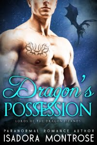 Dragon's Possession by Paranormal Romance Author Isadora Montrose