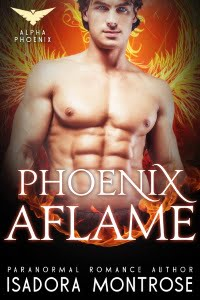 Phoenix Aflame by Paranormal Romance Author Isadora Montrose