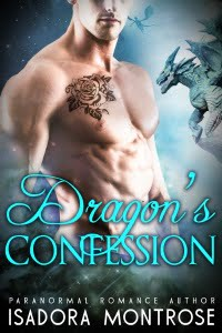 Dragon's Confession by Paranormal Romance Author Isadora Montrose