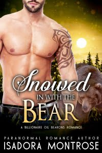 Snowed in with the Bear by Paranormal Romance Author Isadora Montrose