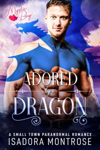 Adored by a Dragon by Paranormal Romance Author Isadora Montrose