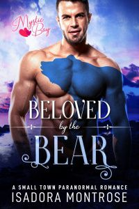 Beloved by the Bear by Paranormal Romance Author Isadora Montrose