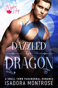 Dazzled by a Dragon by Paranormal Romance Author Isadora Montrose