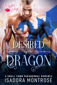 Desired by the Dragon by Paranormal Romance Author Isadora Montrose