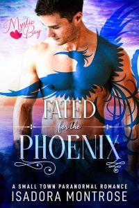 Fated for the Phoenix by Paranormal Romance Author Isadora Montrose